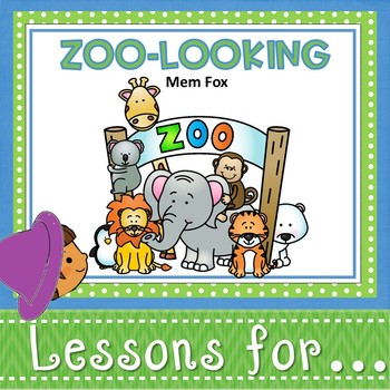 Book Companion for Zoo-Looking by Mem Fox ~ pk/k