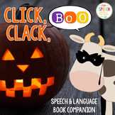 Click, Clack, BOO! Speech & Language Book Companion