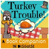 *UPDATED* Turkey Trouble:  Book Companion for Speech & Language Activities