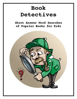 Book Detectives Short Answer Word Searches Of Popular Books For Kids