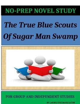 The True Blue Scouts of Sugar Man Swamp Novel Study Lesson Plans-Kathi Appelt