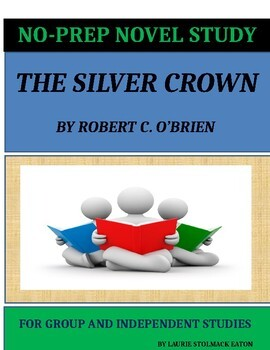The Silver Crown Novel Study Lesson Plans - Robert C. O'Brien