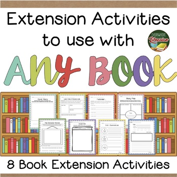 Book Extension Activities for ANY Book 8 Activities FREEBIE
