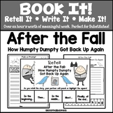 Book It: Retell It, Write It, Make It! (After the Fall: How Humpty Got Back Up)