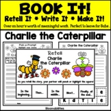 Book It: Retell It, Write It, Make It! Packet (Charlie the