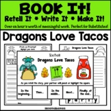 Book It: Retell It, Write It, Make It! (Dragons Love Tacos)