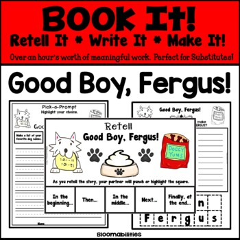 Book It: Retell It, Write It, Make It! (Good Boy, Fergus!)