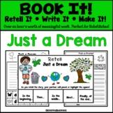 Book It: Retell It, Write It, Make It! (Just a Dream)
