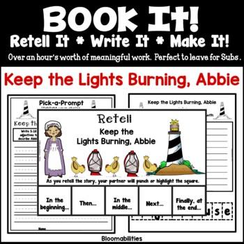 Book It: Retell It, Write It, Make It! (Keep the Lights Burning, Abbie)