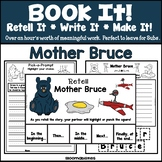 Book It: Retell It, Write It, Make It! (Mother Bruce)