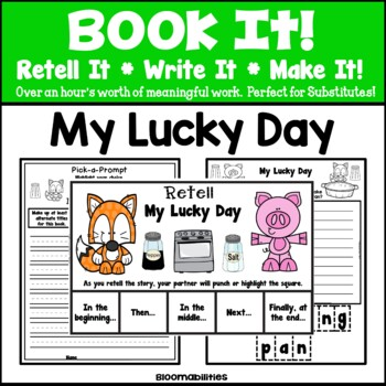 Book It: Retell It, Write It, Make It! (My Lucky Day)