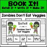 Book It: Retell It, Write It, Make It! Packet (Zombies Don