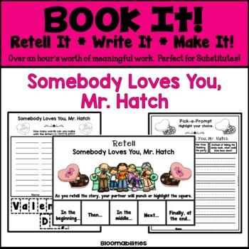 Book It: Retell It, Write It, Make It! (Somebody Loves You, Mr. Hatch)