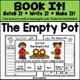 Book It: Retell It, Write It, Make It! Packet (The Empty Pot)