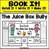 Book It: Retell It, Write It, Make It! (The Juice Box Bully)