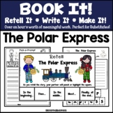 Book It: Retell It, Write It, Make It! (The Polar Express)