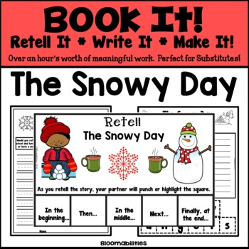 Book It: Retell It, Write It, Make It! (The Snowy Day)