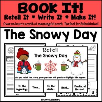 Book It: Retell It, Write It, Make It! (The Snowy Day)