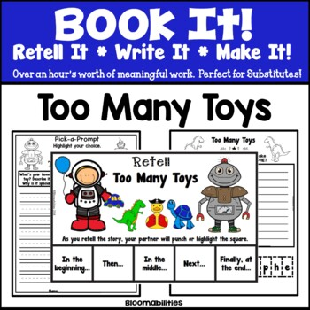 Book It: Retell It, Write It, Make It! (Too Many Toys)