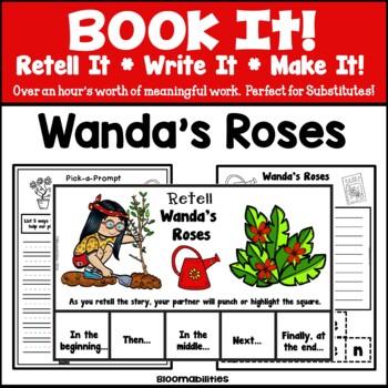 Book It: Retell It, Write It, Make It! (Wanda's Roses)