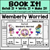 Book It: Retell It, Write It, Make It! (Wemberly Worried)