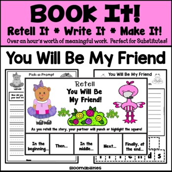Book It: Retell It, Write It, Make It! (You Will Be My Friend!)