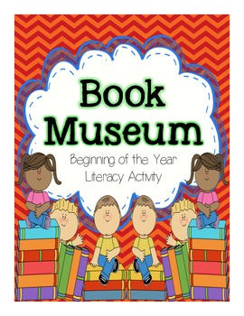 Book Museum- Beginning of the Year Literacy Activity