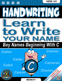 Handwriting Daily Practice: Learn To Write Your Name. Boy Names Beginning With C