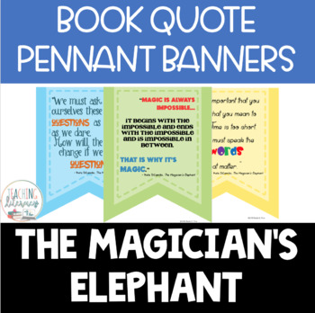 Book Quote Pennant Banners - The Magician's Elephant by K. DiCamillo - Decor