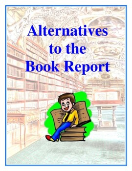 Book Reports, 325 Alternatives to the Book Report