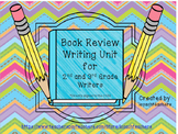 Book Review Writing Unit For 2nd and 3rd Grade Writers