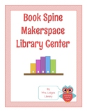 Book Spine Makerspace Library Center