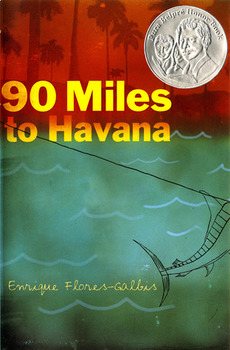 Battle of the Books / Novel Study: 90 MILES TO HAVANA by Enrique Flores-Galbis