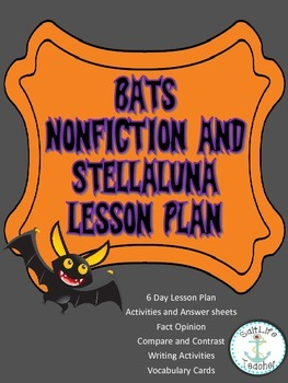 Book Study: Bats Nonfiction and Stellaluna 6 Day Lesson and Activities