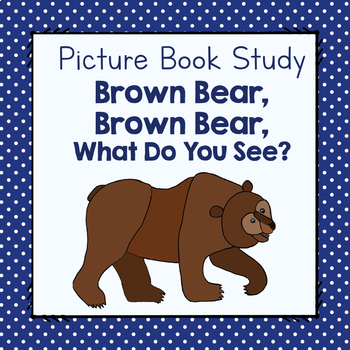 Book Study: Brown Bear, Brown Bear, What Do You See?