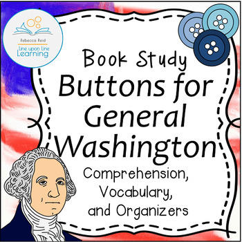 Book Study Buttons for General Washington by Roop Differentiated