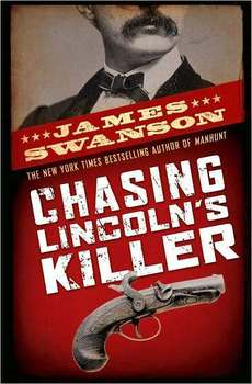 Book Study: CHASING LINCOLN'S KILLER by James Swanson