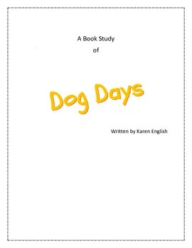 Book Study Complete Packet: Dog Days by Karen English 3rd Grade ELA CCSS