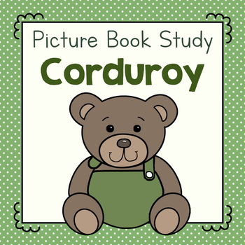 Picture Book Study: Corduroy