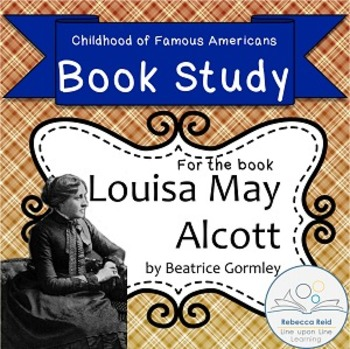 Book Study Louisa May Alcott by Gormley Childhood of Famous Americans