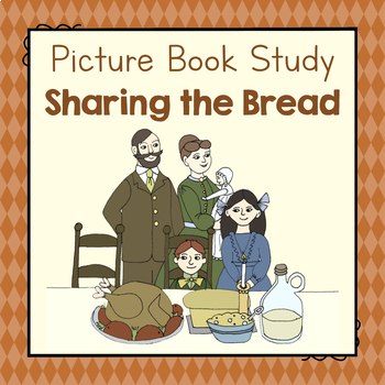 Book Study: Sharing the Bread- An Old-Fashioned Thanksgiving Story