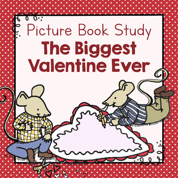 Book Study: The Biggest Valentine Ever