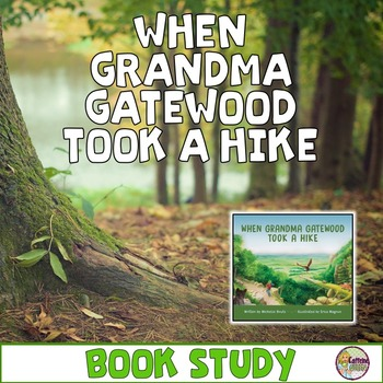 When Grandma Gatewood Took a Hike Book Study - Reading Lit