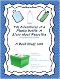 Book Study for Adventures of a Plastic Bottle: A Story about Recycling