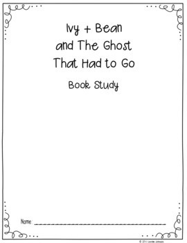 Ivy + Bean and The Ghost That Had to Go - Book Study