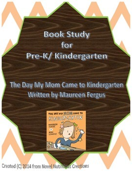 Book Study for Pre-K/ K - The Day My Mom Came To Kindergarten