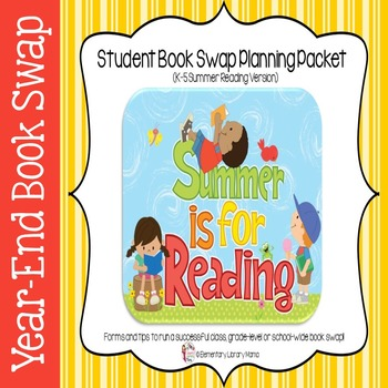 Book Swap Planning Packet:  Grades K-5 (Summer Reading Version)