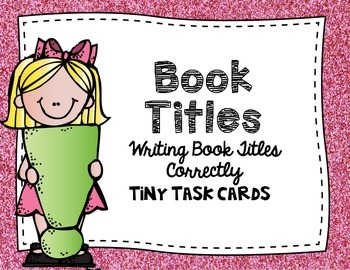 Book Titles:  Writing Book Titles Correctly Tiny Task Cards