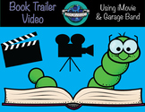 Book Trailer Using iMovie & Garage Band