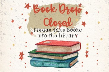 Book drop closed library sign